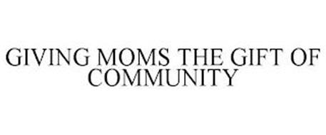 GIVING MOMS THE GIFT OF COMMUNITY