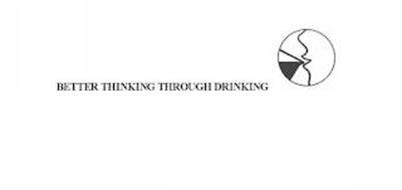 BETTER THINKING THROUGH DRINKING