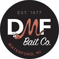 EST. 1977 DMF BAIT CO. WATERFORD, MI