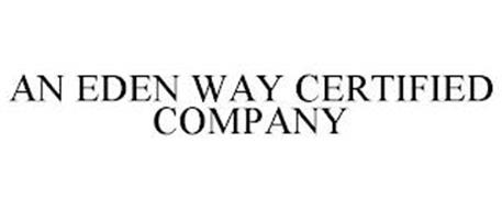 AN EDEN WAY CERTIFIED COMPANY
