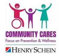 COMMUNITY CARES FOCUS ON PREVENTION & WELLNESS S HENRY SCHEIN