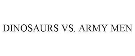 DINOSAURS VS. ARMY MEN