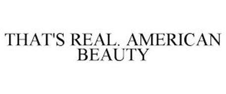 THAT'S REAL. AMERICAN BEAUTY