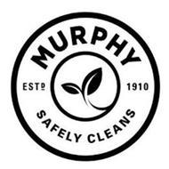 MURPHY ESTD 1910 SAFELY CLEANS