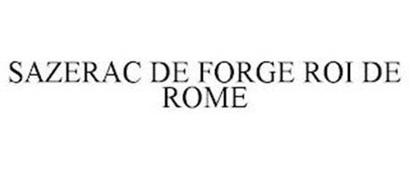 SAZERAC DE FORGE ROI DE ROME