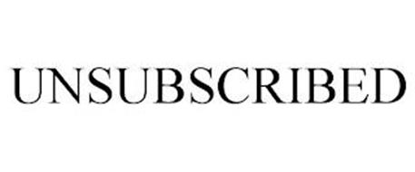 UNSUBSCRIBED
