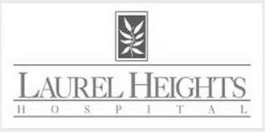 LAUREL HEIGHTS HOSPITAL