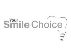 YOUR SMILE CHOICE