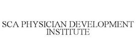 SCA PHYSICIAN DEVELOPMENT INSTITUTE