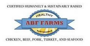 ABF FARMS, HEALTHY, SUSTAINABLE, CERTIFIED HUMANELY & SUSTAINABLY RAISED CHICKEN, BEEF, PORK, TURKEY, AND SEAFOOD