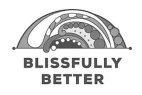 BLISSFULLY BETTER