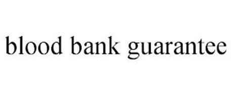 BLOOD BANK GUARANTEE