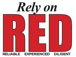 RELY ON RED RELIABLE EXPERIENCED DILIGENT