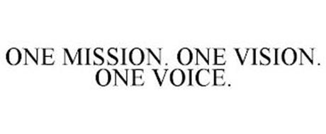 ONE MISSION. ONE VISION. ONE VOICE.