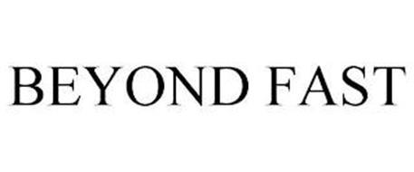 BEYOND FAST