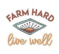 FARM HARD LIVE WELL