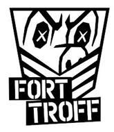 FORT TROFF
