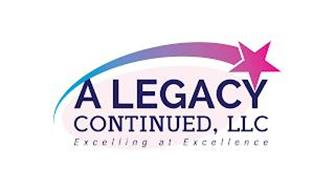 A LEGACY CONTINUED LLC EXCELLING IN EXCELLENCE