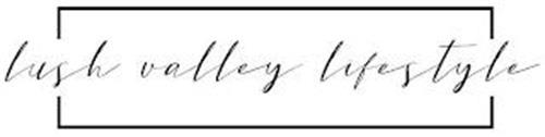LUSH VALLEY LIFESTYLE