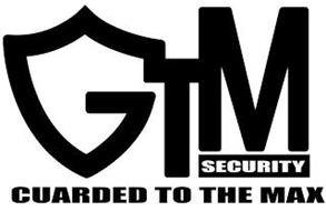 GTM SECURITY GUARDED TO THE MAX