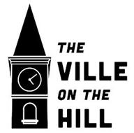 THE VILLE ON THE HILL