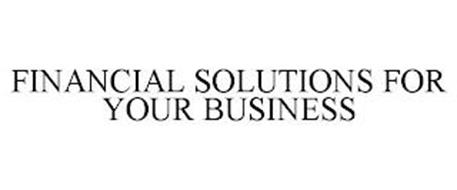 FINANCIAL SOLUTIONS FOR YOUR BUSINESS