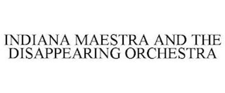 INDIANA MAESTRA AND THE DISAPPEARING ORCHESTRA