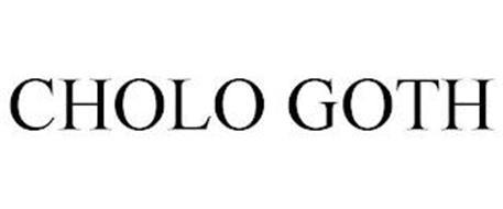 CHOLO GOTH