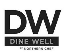 DW DINE WELL BY NORTHERN CHEF