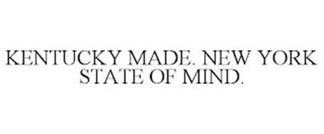 KENTUCKY MADE. NEW YORK STATE OF MIND.