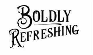 BOLDLY REFRESHING