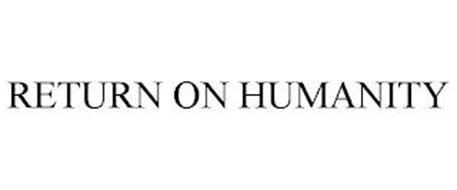 RETURN ON HUMANITY