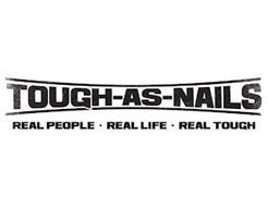 TOUGH-AS-NAILS REAL PEOPLE REAL LIFE REAL TOUGH