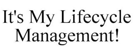 IT'S MY LIFECYCLE MANAGEMENT!