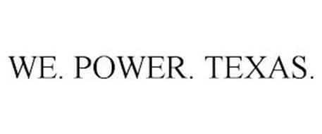 WE. POWER. TEXAS.