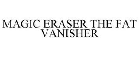 MAGIC ERASER THE FAT VANISHER