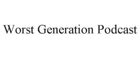 WORST GENERATION PODCAST