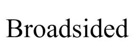 BROADSIDED