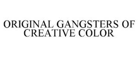 ORIGINAL GANGSTERS OF CREATIVE COLOR