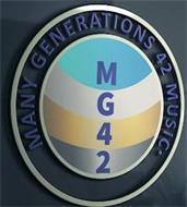 MG42 MUSIC (MANY GENERATIONS 42 MUSIC)