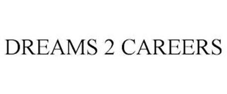 DREAMS 2 CAREERS