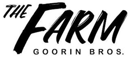 THE FARM GOORIN BROS.