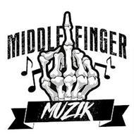 MIDDLE FINGER MUZIK