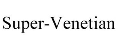 SUPER-VENETIAN