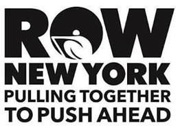 ROW NEW YORK PULLING TOGETHER TO PUSH AHEAD