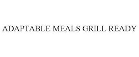 ADAPTABLE MEALS GRILL READY