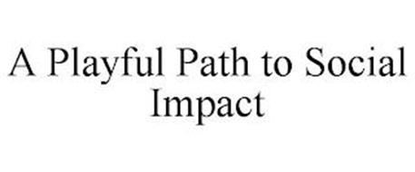 A PLAYFUL PATH TO SOCIAL IMPACT
