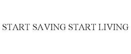 START SAVING START LIVING