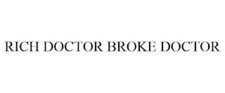 RICH DOCTOR BROKE DOCTOR