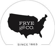 FRYE AND CO. SINCE 1863